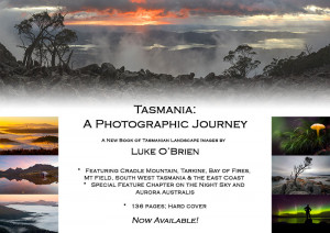 Tasmania A Photographic Journey New Book by Luke O'Brien. Now available!