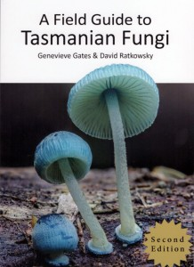 A Field Guide to Tasmanian Fungi by Genevieve Gates & David Ratkowsky